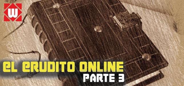 El Erudito Online (Parte 3)
